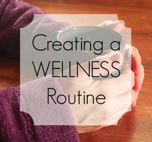 creating a wellness routine